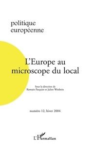 Romain Pasquier et Julien Weisbein - Politique européenne N° 12, Hiver 2004 : L'Europe au microscope du local.