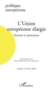 Dorota Dakowska et Laure Neumayer - Politique européenne N° 15, Hiver 2005 : L'Union européenne élargie - Acteurs et processus.
