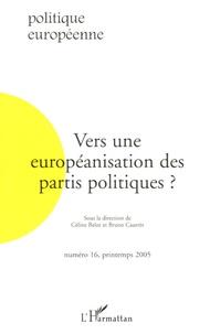 Céline Belot et Bruno Cautrès - Politique européenne N° 16, Printemps 200 : Vers une européanisation des partis politiques ?.