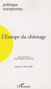 Didier Chabanet et Jean Faniel - Politique européenne N° 21, hiver 2007 : L'Europe du chômage.