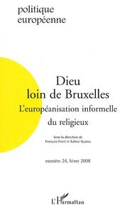 François Foret et Xabier Itçaina - Politique européenne N° 24, Hiver 2008 : Dieu loin de Bruxelles - L'européanisation informelle du religieux.