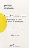 Ana Mar Fernandez Pasarin et Michel Mangenot - Politique européenne N° 35, 2011 : Présider l'Union européenne - Présidence(s) du Conseil et système de gouvernement.