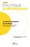 William Gasparini et Jean-François Polo - Politique européenne N° 36/2012 : L'espace européen du football - Dynamiques institutionnelles et constructions sociales.