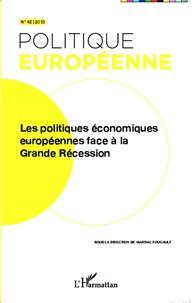 Martial Foucault - Politique européenne N° 42/2013 : Les politiques économiques européennes face à la grande récession.