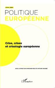 Antoine Mégie et Antoine Vauchez - Politique européenne N° 44 : Crise, crises et crisologie européenne.