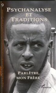 Pierre-Georges Despierre - Psychanalyse et Traditions N° 9 : Parlêtre, mon frère.