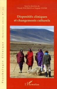 Claude Wacjman et Virginie Vaysse - Psychologie clinique - Nouvelle série N° 22, Hiver 2006 : Dispositifs cliniques et changements culturels.