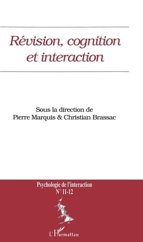 Pierre Marquis et  Collectif - Psychologie de l'interaction N° 11-12 : Révision, cognition et interaction.