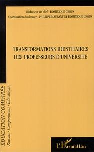 Philippe Maubant et Dominique Groux - Raisons, comparaisons, éducations N° 11 février 2014 : Transformations identitaires des professeurs d'université.