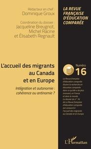 Dominique Groux et Jacqueline Breugnot - Raisons, comparaisons, éducations N° 16, mai 2018 : L'accueil des migrants au Canada et en Europe - Intégration et autonomie : cohérence ou antinomie ?.