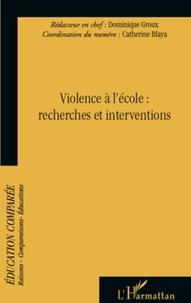 Dominique Groux et Catherine Blaya - Raisons, comparaisons, éducations N° 6 : Violence à l'école : recherches et interventions.