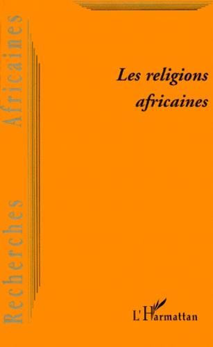 Berthin N'zelomona et  Collectif - Recherches africaines N° 2 : Les religions africaines - Tradition et modernité.