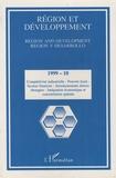 Françoise Rivière - Région et Développement N° 10-1999 : Compétivité industrielle, Pouvoir local, Secteur fiancier, Investissements directs étrangers, Intégration économique et concentration spatiale.