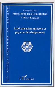 Michel Petit et Jean-Louis Rastoin - Région et Développement N° 23-2006 : Libéralisation agricole et pays en développement.