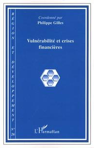 Philippe Gilles - Région et Développement N° 26-2007 : Vulnérabilité et crises financières.