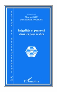 Maurice Catin et Mouhoud El Mouhoub - Région et Développement N° 35, 2012 : Inégalités et pauvreté dans les pays arabes.