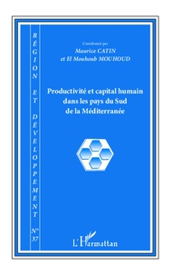 Maurice Catin et El Mouhoub Mouhoud - Région et Développement N° 37/2013 : Productivité et capital humain dans les pays du Sud de la Méditerranée.