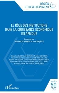 L'Harmattan - Région et Développement N° 50/2019 : Le rôle des institutions dans la croissance économique en Afrique.