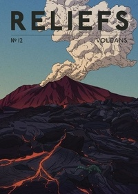 Reliefs Editions - Reliefs N° 12 : Volcans.