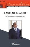 L'Harmattan - Respectez l'Afrique - N°1 ; Laurent Gbagbo un digne fils de l'Afrique à la CPI.
