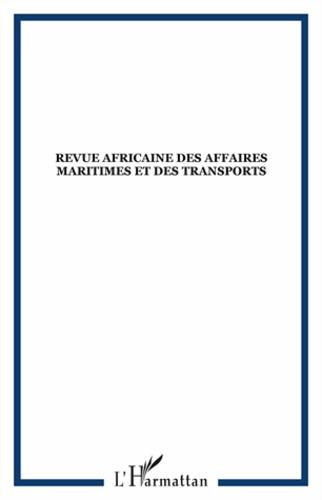 Collectif - Revue africaine des affaires maritimes et des transports  : .