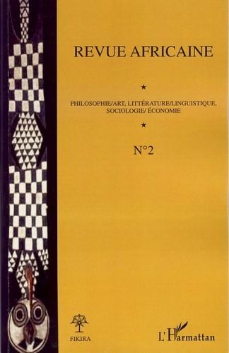 Babacar Mbaye Diop et  Collectif - Revue africaine N° 2, Mai 2007 : Philosophie / art, littérature / linguistique, sociologie / économie.