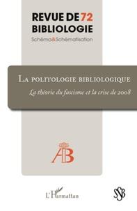 Marie-France Blanquet - Revue de bibliologie N° 72 : La politologie bibliologique - La théorie du fascisme et la crise de 2008.