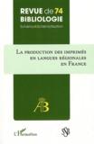 L'Harmattan - Revue de bibliologie N° 74 : La production des imprimés en langues régionales en France.