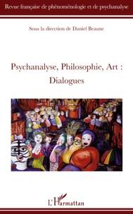 Daniel Beaune - Revue française de phénoménologie et de psychanalyse N° 1/2009 : Psychanalyse, philosophie, art : dialogues.