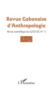 Revue Gabonaise dAnthropologie, Revue scientifique du LUTO-DC N° 3.pdf