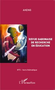 Gilbert Nguema Endamne - Revue gabonaise de recherche en éducation N° 3 : Hors thématique.