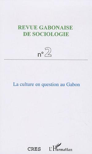 Jean-Ferdinand Mbah et Achille Dejean - Revue Gabonaise de Sociologie N° 2 : La culture en question au Gabon.
