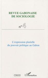 Jean-Ferdinand Mbah - Revue Gabonaise de Sociologie N° 4 / Janvier 2011 : L'expression plurielle du pouvoir politique au Gabon.
