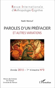 Nadir Marouf - Revue internationale d'anthropologie cognitive N° 0, 1er trimestre  : Paroles d'un préfacier et autres variations.