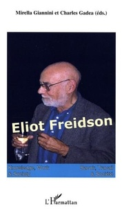 Mirella Giannini et Charles Gadéa - Savoir, Travail & Société Volume 4 N° 2/2006 : Eliot Freidson.