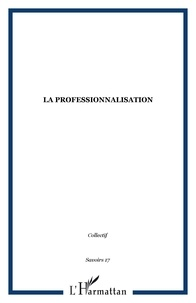 Richard Wittorski et Maryvonne Sorel - Savoirs N° 17, 2008 : La professionnalisation.