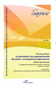 Lucie Aussel - Savoirs N° 31/2013 : La transmission intra-organisationnelle des savoirs : une perspective anglo-saxonne.