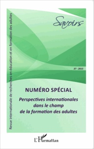 Karen Evans et Jean-François Roussel - Savoirs N° 37/2015 : Perspectives internationales dans le champ de la formation des adultes.