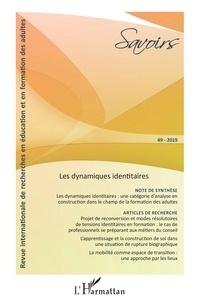 L'Harmattan - Savoirs N° 49/2019 : Les dynamiques identitaires.