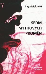 Caya Makhélé - Sedm mythov ch promen - divadeln hra - Divadeln hra.