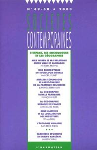 Thierry Blöss et Edmond Preteceille - Sociétés contemporaines N° 49-50. 2003 : L'espace, les sociologues et les géographes.