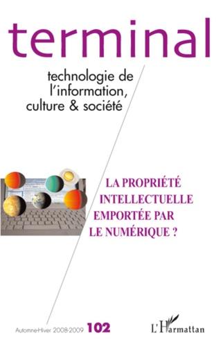 Jacques Vétois et Eric Delamotte - Terminal N° 102, Automne-Hive : La propriété intellectuelle emportée par le numérique.