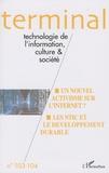 Félix Paoletti et Michel Burnier - Terminal N° 103-104 : Un nouvel activixsme sur l'Internet ? Les NTIC et le développement durable.
