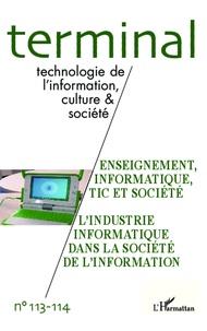 Jacques Vétois - Terminal N° 113-114 : Enseignement, informatique, TIC et société ; L'industrie informatique dans la société de l'information.