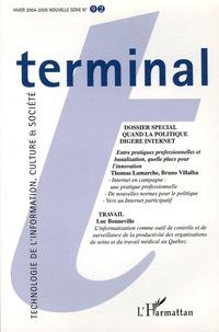 Thomas Lamarche et Bruno Villalba - Terminal N° 92, Hiver 2004-20 : Quand la politique digère Internet.