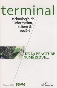 Thomas Lamarche et Jean-Benoît Zimmermann - Terminal N° 95-96, Printemps : De la fracture numérique....