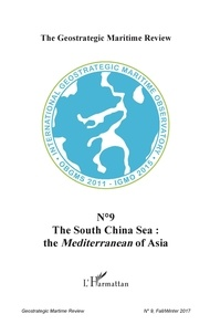 L'Harmattan - The Geostrategic Maritime Review N°9, Fall/Winter 201 : The South China Sea : The Mediterranean of Asia.