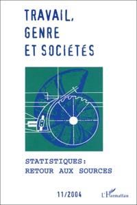 Philippe Alonzo et Monique Meron - Travail, genre et sociétés N° 11/2004 : Statistiques : retour aux sources.