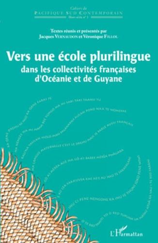 Jacques Vernaudon - Vers une école plurilingue dans les collectivités françaises d'Océanie et de Guyane.