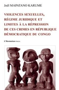 L'Harmattan - Violences sexuelles, régime juridique et limités à la répression de ces crimes en République démocratique du congo.